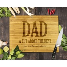 Dad A Cut Above The Rest Bamboo Cutting Board