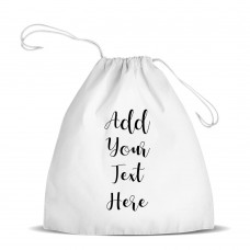 Add Your Own Message White Drawstring Bag
