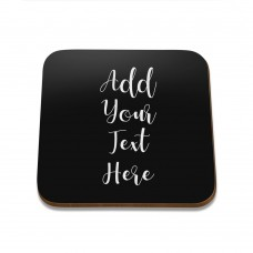 Add Your Own Message Square Coaster