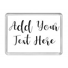 Add Your Own Message Fridge Magnet