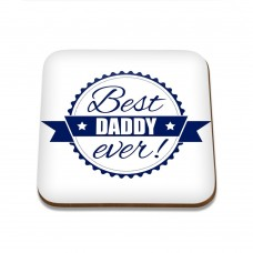 Best Daddy Ever Square Coaster
