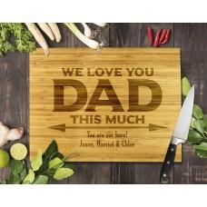 We Love You Dad Bamboo Cutting Board